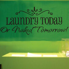 Laundry Today or Naked Tomorrow Room Wall Art Decal Sticker Saying Quote Decor