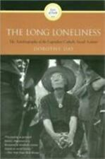 Long Loneliness : The Autobiography of the Legendary Catholic Social Activist...