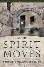 As the Spirit Moves : A Daily Devotional by Stephen Garner (2013, Paperback)