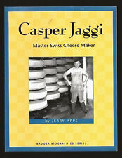 BRODHEAD WISCONSIN: CASPER JAGGI-MASTER SWISS CHEESE MAKER BY JERRY APPS
