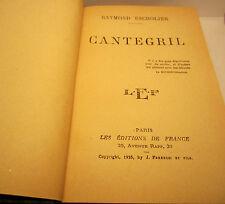 Raymond Escholier - CANTEGRIL -1932 . Relié . Editions de France . bibliophilie