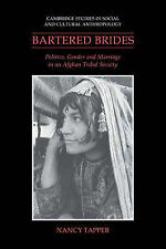 Bartered Brides: Politics, Gender and Marriage in an Afghan Tribal Society by...