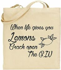 Tote Bag - When life gives you lemons crack open the gin