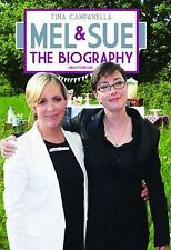 Mel and Sue: The Biography Tina Campanella Very Good Book
