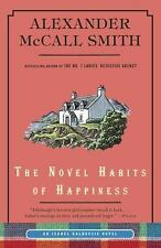 Isabel Dalhousie: The Novel Habits of Happiness 10 by Alexander McCall Smith...