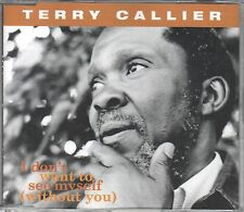 Terry Callier  CD-SINGLE I DON'T WANT TO SEE MYSELF  (  3 VERSIONEN )
