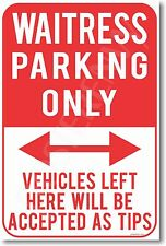 Waitress Parking Only Vehicles Left Here Will Be ...  - NEW Funny Humor POSTER