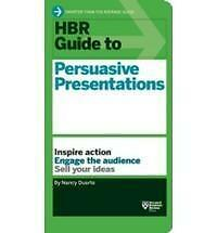 HBR Guide: HBR Guide to Persuasive Presentations by Nancy Duarte (2012,...