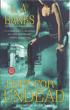 L.A. Banks Left for Undead (Crimson Moon) Very Good Book