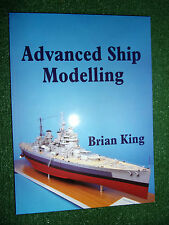 ADVANCED SHIP MODELLING DESIGN BUILD CONSTRUCT BOOK MANUAL GUIDE By BRIAN KING
