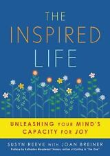 The Inspired Life: Unleashing Your Mind's Capacity for Joy, Breiner, Joan, Reeve