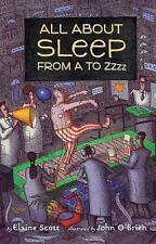 All About Sleep From A to Zzzz, Scott, Elaine, Good Book