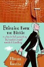 Bringing Home the Birkin: My Life in Hot Pursuit of the World's Most C-ExLibrary