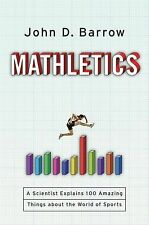 Mathletics: A Scientist Explains 100 Amazing Things About the World of Sports