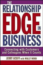 The Relationship Edge in Business: Connecting with Customers and Colleagues When