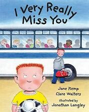 I Very Really Miss You, Clare Walters, Jane Kemp, Excellent Book