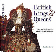 British Kings and Queens: From Anglo Saxons to the House of Windsor, Sandra Fort