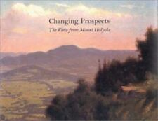 Changing Prospects : The View from Mount Holyoke (2002, Hardcover)
