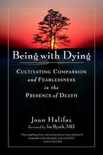 Being with Dying : Cultivating Compassion and Fearlessness in the Presence of...