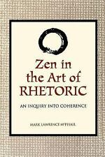 SUNY Series in Communication Studies: Zen in the Art of Rhetoric : An Inquiry...