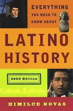 Everything You Need to Know About Latino History: 2003 Edition Novas, Himilce P