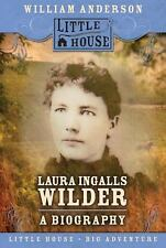 Little House Nonfiction: Laura Ingalls Wilder : A Biography by William...