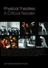 Physical Theatres : A Critical Reader by Simon Murray and Keefe (2007,...