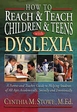 How To Reach and Teach Children and Teens with Dyslexia, Cynthia M. Stowe