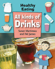 Martineau, Susan All Kinds of Drinks (Healthy Eating) Very Good Book