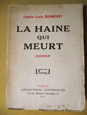 EUGÈNE-LOUIS BLANCHET LA HAINE QUI MEURT EX. NUM. SUR ALFA GUERRE 1914-18 1932