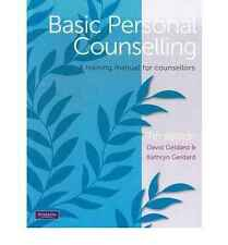 Basic Personal Counselling: A training manual for counsellors (7th Ed.)  by Geld