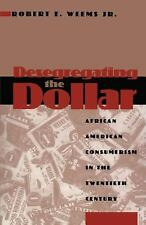Desegregating the Dollar: African American Consumerism in the Twentiet-ExLibrary
