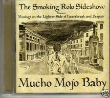(754M) The Smoking Rolo Sideshow, Mucho Mojo Baby 2007