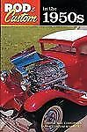 Rod and Custom in the 1950s by Deette Crow (2004, Paperback, Revised)