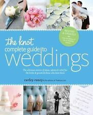 The Knot Complete Guide to Weddings : The Ultimate Source of Ideas, Advice, and