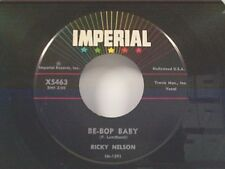 "RICKY NELSON ""BE-BOP BABY / HAVE I TOLD YOU LATELY THAT I LOVE YOU"" 45"