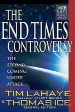 The End Times Controversy: The Second Coming Under Attack (Tim LaHaye Prophecy L