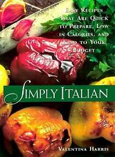 Simply Italian: Easy Recipes That Are Quick to Prepare, Low in Calories, and Kin