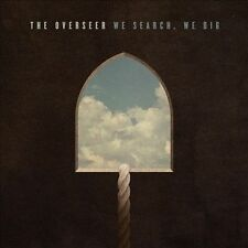 We Search We Dig, The Overseer, New