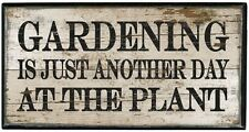 GARDENING IS JUST ANOTHER DAY AT THE PLANT Novelty Box Sign Primitives By Kathy