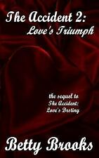 The Accident 2: Love's Triumph by Betty Brooks (2014, Paperback, Large Type)