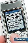 The Young and the Digital : What the Migration to Social Network Sites,...