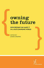 Owning the Future: How Britain Can Make it in a Fast-Changing World, Umunna, Chu