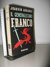 ARRARAS JOAQUIN - IL GENERALISSIMO FRANCO  -  BOMPIANI 1937