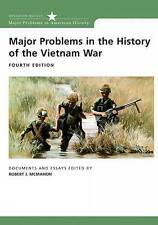 Major Problems in the History of the Vietnam War: Documents and Essays by...
