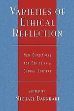 Varieties of Ethical Reflection: New Directions for Ethics in a Global Context (