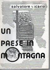Vicario S.; UN PAESE IN MONTAGNA Galati Marmetino ; Arti Grafiche Consorti 1973
