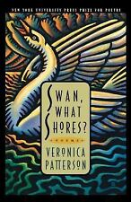 Swan, What Shores? by Patterson, Veronica Lee
