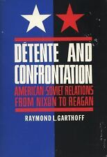 Detente and Confrontation: American-Soviet Relations from Nixon to Reagan