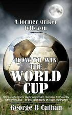 How to Win the World Cup: Some useful tips for players aspiring to represent the